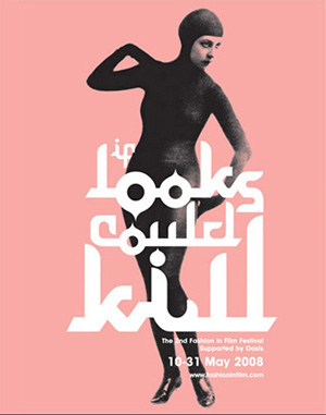"London Fashion Film Festival - ""looks could kill"", Tate Modern 2008"